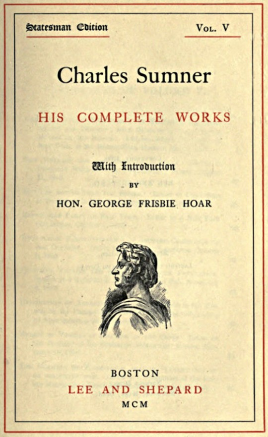 Charles Sumner; his complete works, volume 5 (of 20)