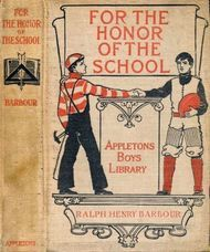 For the Honor of the School A Story of School Life and Interscholastic Sport