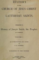 History of the Church of Jesus Christ of Latter-Day Saints, Volume 1 Period 1. History of Joseph Smith, the Prophet