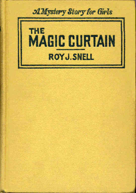 The Magic Curtain A Mystery Story for Girls