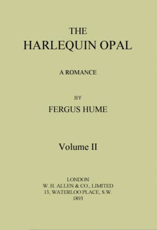 The Harlequin Opal, Vol. 2 (of 3) A Romance