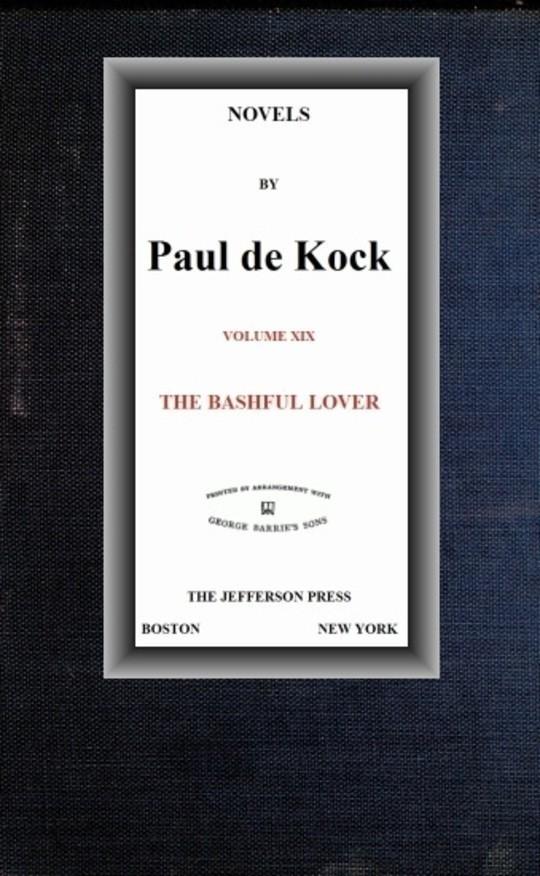 The Bashful Lover (Novels of Paul de Kock Volume XIX)