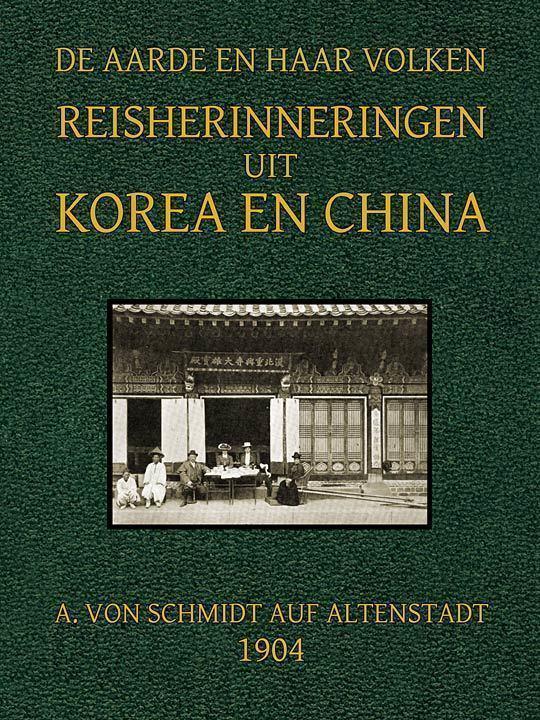 Reisherinneringen uit Korea en China De Aarde en haar Volken, 1904