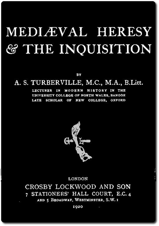 Mediæval Heresy and the Inquisition