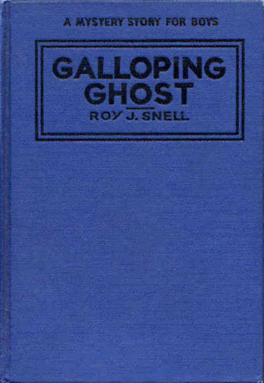 The Galloping Ghost A Mystery Story for Boys