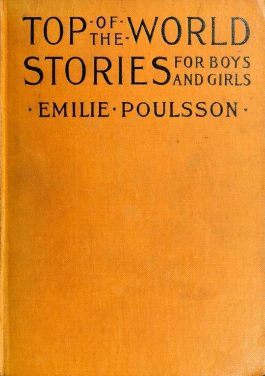 Top of the World Stories for Boys and Girls Translated from the Scandinavian Languages
