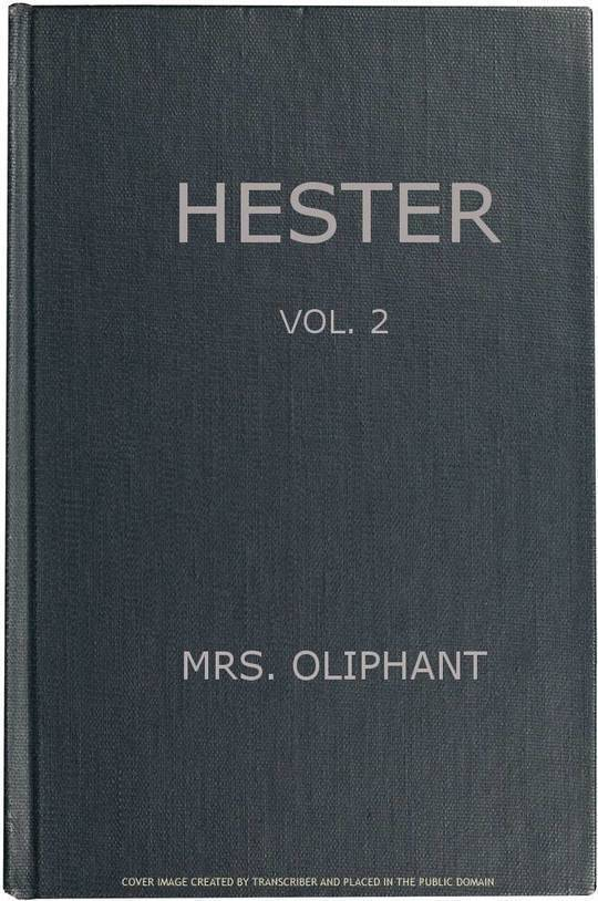 Hester, Volume 2 (of 3) A Story of Contemporary Life