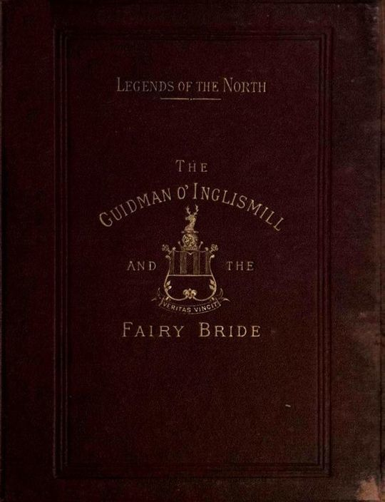Legends of the North; The Guidman O' Inglismill and The Fairy Bride