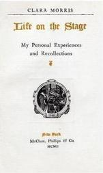 Life on the Stage: My Personal Experiences and Recollections