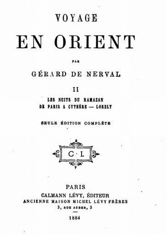 Voyage en Orient Volume 2 Les nuits du Ramazan - De Paris à Cythère - Lorely