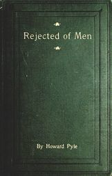 Rejected of Men A Story of Today