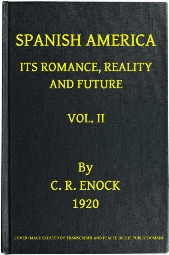 Spanish America, Its Romance, Reality and Future, Vol. 2 (of 2)