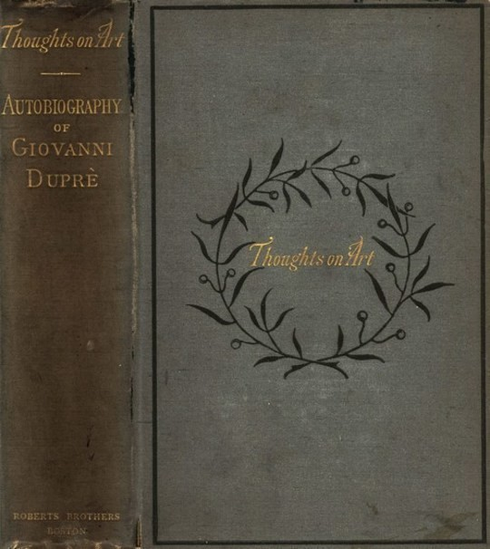 Thoughts on Art and Autobiographical Memoirs of Giovanni Duprè