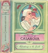 "The Memoirs of Jacques Casanova de Seingalt, Vol. IV (of VI), ""Adventures In The South"" The First Complete and Unabridged English Translation, Illustrated with Old Engravings"