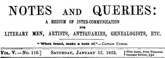 Notes and Queries, Vol. V, Number 116, January 17, 1852 A Medium of Inter-communication for Literary Men, Artists, Antiquaries, Genealogists, etc.