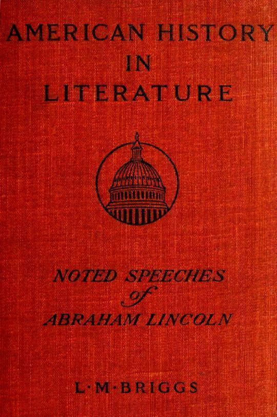 Noted Speeches of Abraham Lincoln Including the Lincoln-Douglas Debate