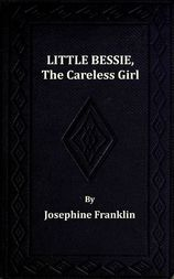 Little Bessie, the Careless Girl or, Squirrels, Nuts, and Water-Cresses