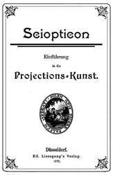 Sciopticon Einführung in die Projections-Kunst