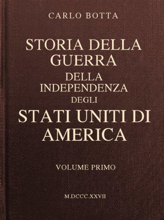 Storia della Guerra della Independenza degli Stati Uniti di America, vol. 1