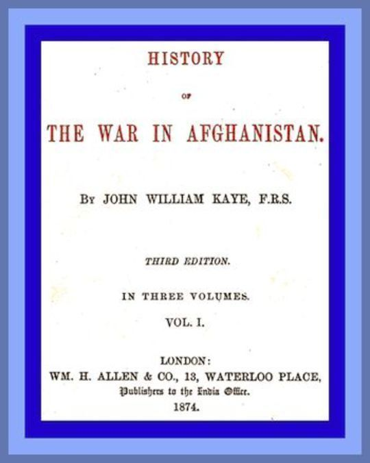 History of the War in Afghanistan, Vol. I (of 3) Third Edition