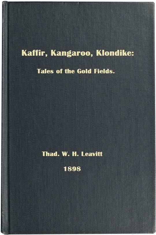 Kaffir, Kangaroo, Klondike Tales of the Gold Fields