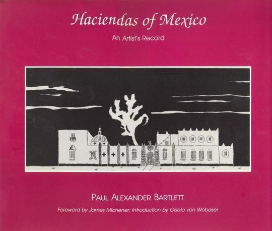 The Haciendas of Mexico An Artist's Record