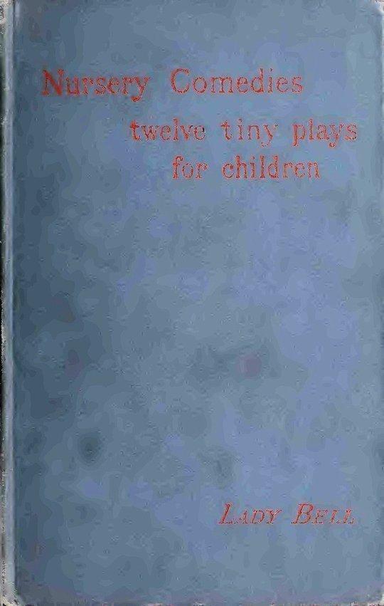 Nursery Comedies Twelve Tiny Plays for Children