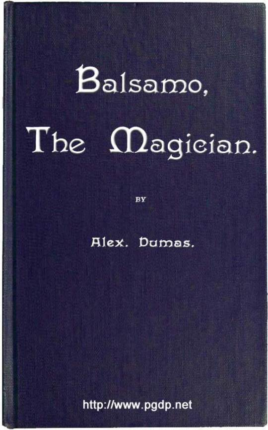 Balsamo, the Magician; or, The Memoirs of a Physician