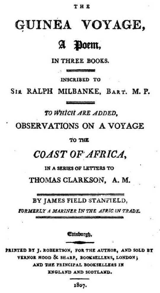 The Guinea Voyage A Poem in three books, to which are added Observations on a Voyage to the Coast of Africa
