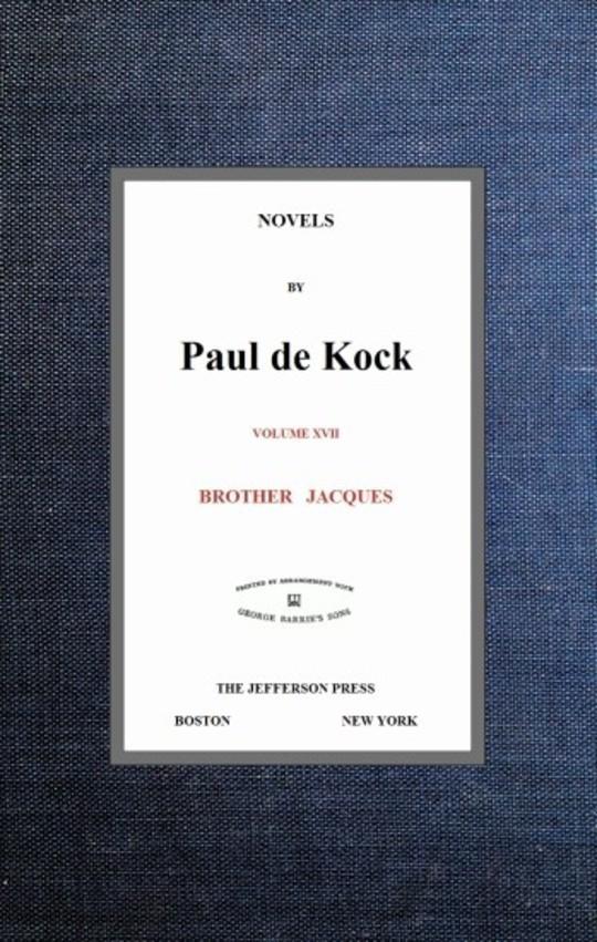Brother Jacques (Novels of Paul de Kock, Volume XVII)