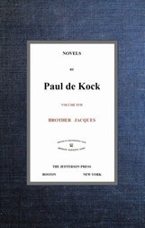 Brother Jacques (Novels of Paul de Kock, Volume XVII)