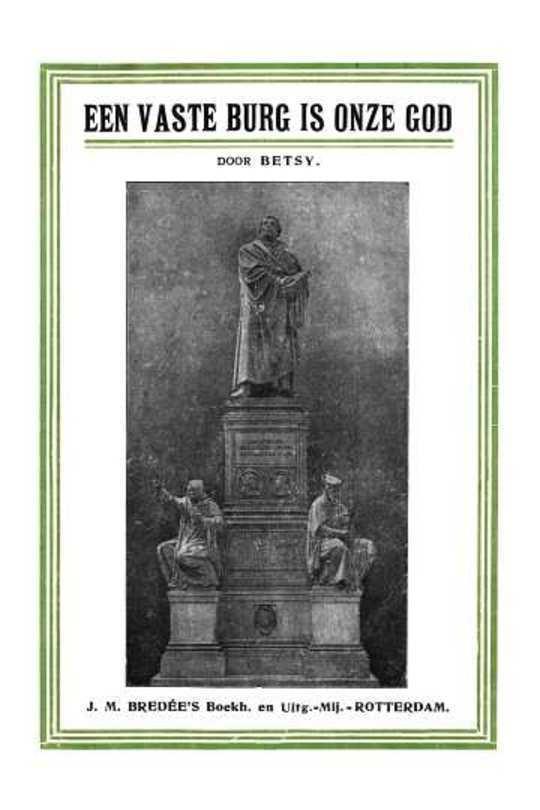 'Een vaste burg is onze God' de kerkhervorming herdacht op haar vierde eeuwfeest, 1517—31 October—1917
