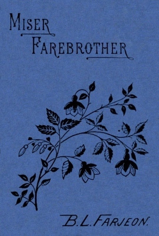 Miser Farebrother: A Novel (vol 3 of 3)