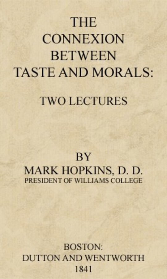 The Connexion Between Taste and Morals Two lectures