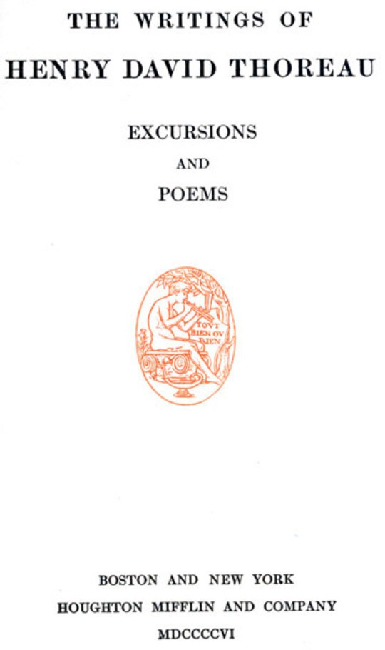 Excursions and Poems The Writings of Henry David Thoreau, Volume V (of 20)