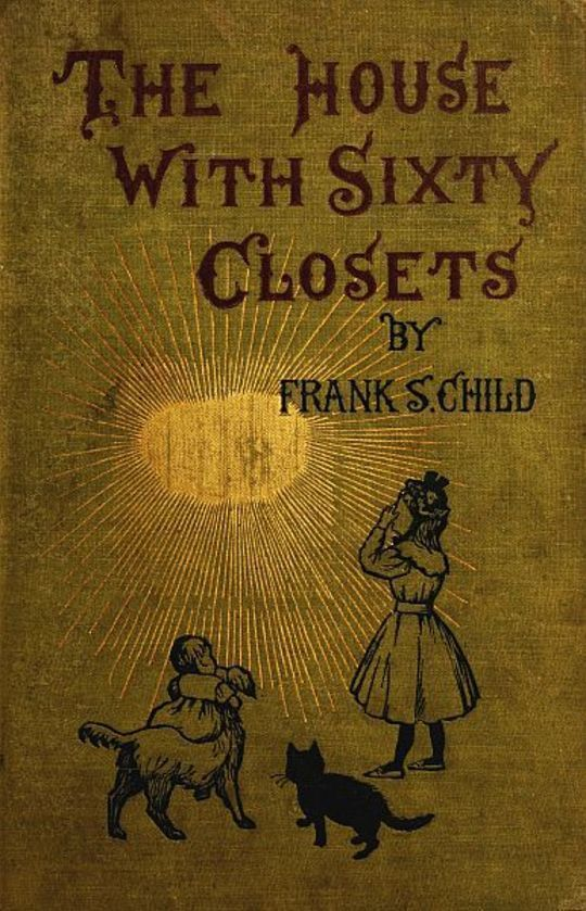 The House With Sixty Closets A Christmas Story for Young Folks and Old Children