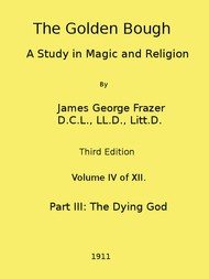 The Golden Bough: A Study in Magic and Religion (Third Edition, Vol. 4 of 12)