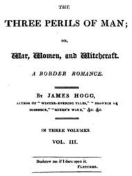 The Three Perils of Man, Vol. 3 (of 3) or, War, Women, and Witchcraft