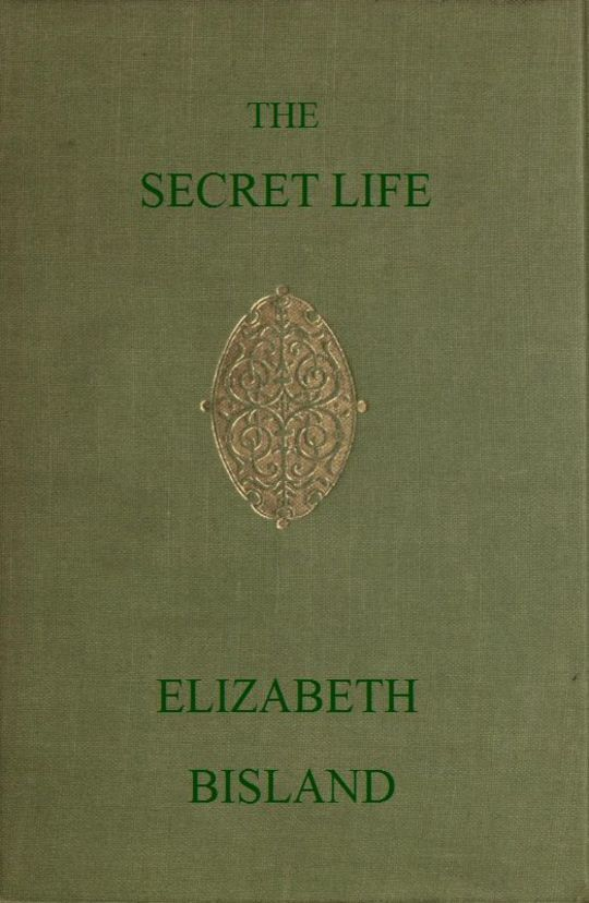 The Secret Life Being the Book of a Heretic
