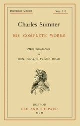 Charles Sumner; His Complete Works, Volume 3 (of 20)