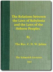 The Relations between the Laws of Babylonia and the Laws of the Hebrew Peoples The Schweich Lectures