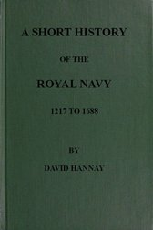 A Short History of the Royal Navy 1217 to 1688