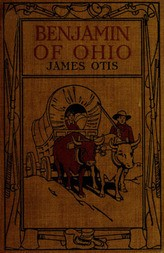 Benjamin of Ohio A Story of the Settlement of Marietta