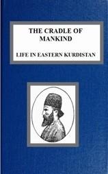 The Cradle of Mankind; Life in Eastern Kurdistan