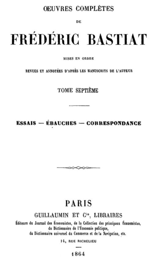 Œuvres Complètes de Frédéric Bastiat, tome 7 mises en ordre, revues et annotées d'après les manuscrits de l'auteur