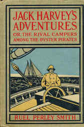Jack Harvey's Adventures or, The Rival Campers Among the Oyster Pirates