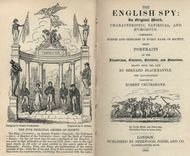 The English Spy An Original Work Characteristic, Satirical, And Humorous. Comprising Scenes And Sketches In Every Rank Of Society, Being Portraits Drawn From The Life