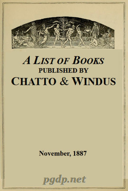 A List of Books Published by Chatto & Windus, November 1887