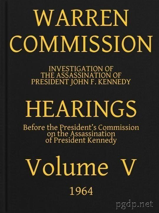 Warren Commission (5 of 26): Hearings Vol. V (of 15)