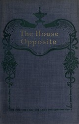 The House Opposite: A Mystery